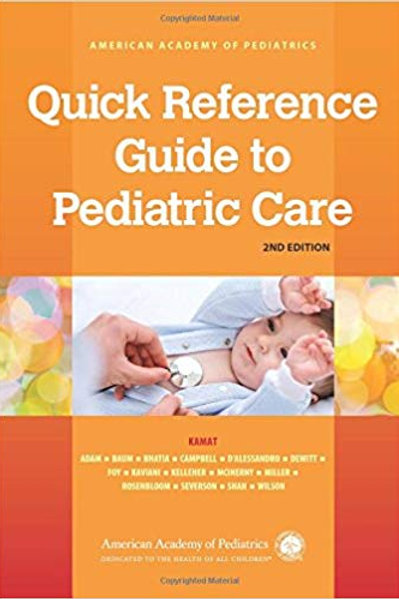 Quick Reference Guide to Pediatric Care Second Edition