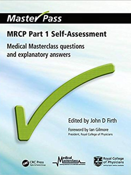 MRCP Part 1 Self-Assessment: Medical Masterclass Questions and Explanatory Answe