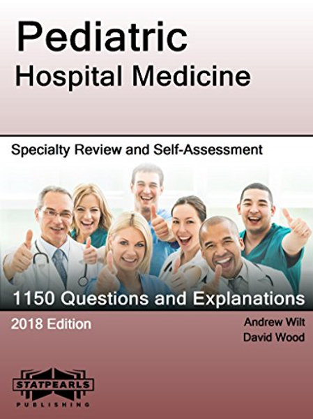 Pediatric Hospital Medicine: Specialty Review and Self-Assessment (StatPearls Re
