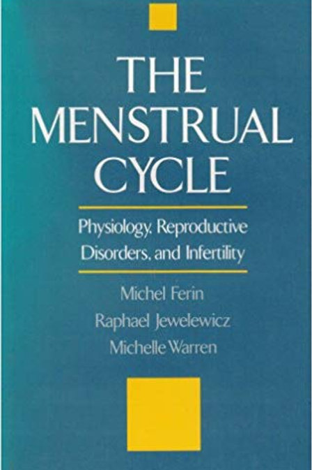 The Menstrual Cycle: Physiology, Reproductive Disorders, and Infertility 1st Edi
