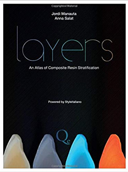Layers: An Atlas of Composite Resin Stratification 1st Edition