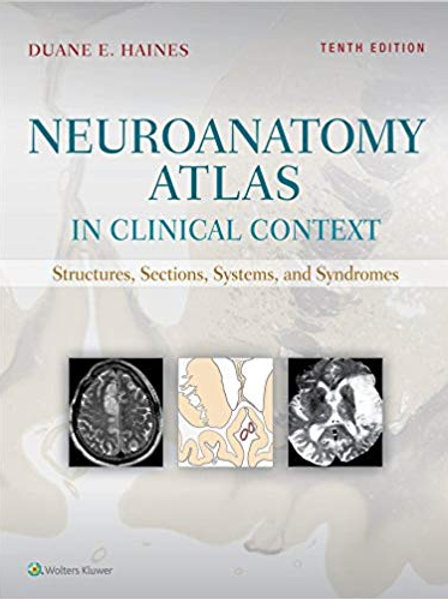 Neuroanatomy Atlas in Clinical Context: Structures, Sections, Systems, and Syndr