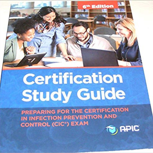 Certification Study Guide: Preparing For the Certification in Infection Preventi