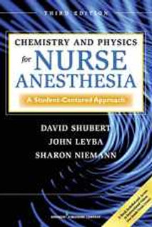 Chemistry and Physics for Nurse Anesthesia, Third Edition: A Student-Centered Ap