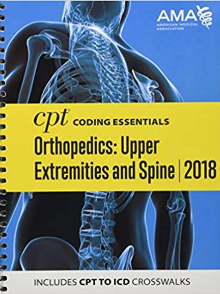 CPT Coding Essentials for Orthopaedics Upper and Spine 2018 1st Edition