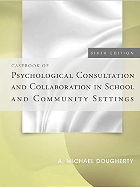 Casebook of Psychological Consultation and Collaboration in School and Community