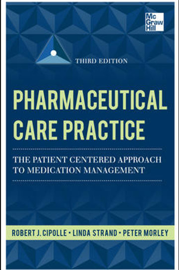 Pharmaceutical Care Practice: The Patient-Centered Approach To Medication Manage