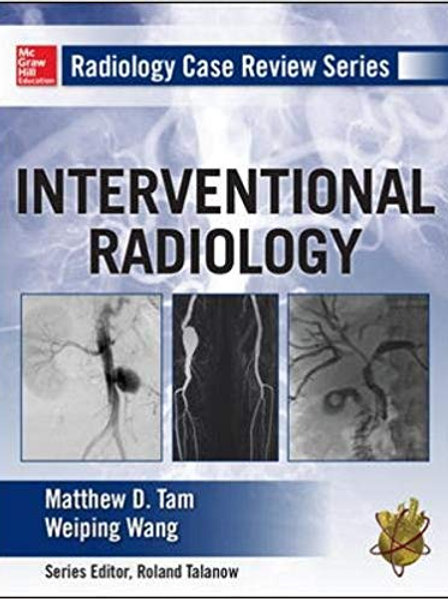 Radiology Case Review Series: Interventional Radiology 1st Edition
