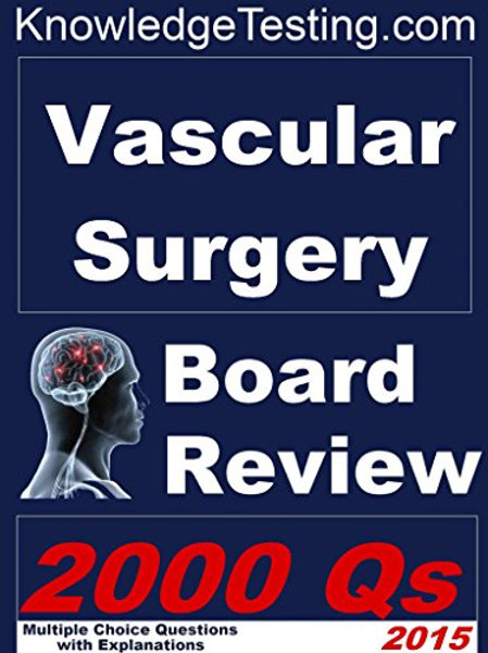 Vascular Surgery Board Review (Board Review in Vascular Surgery Book 1)