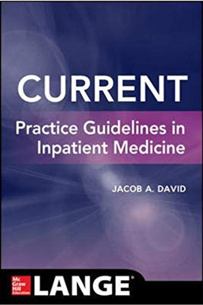 CURRENT Practice Guidelines in Inpatient Medicine 1st Edition
