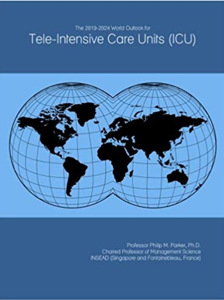 The 2019-2024 World Outlook for Tele-Intensive Care Units (ICU)