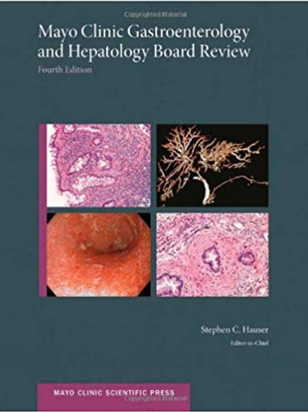 Mayo Clinic Gastroenterology and Hepatology Board Review (Mayo Clinic Scientific