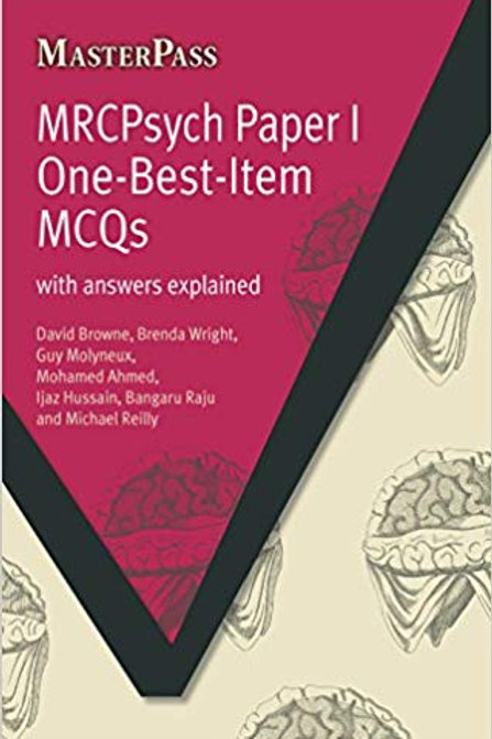 MRCPsych Paper I One-Best-Item MCQs: With Answers Explained (MasterPass) 1st Edi