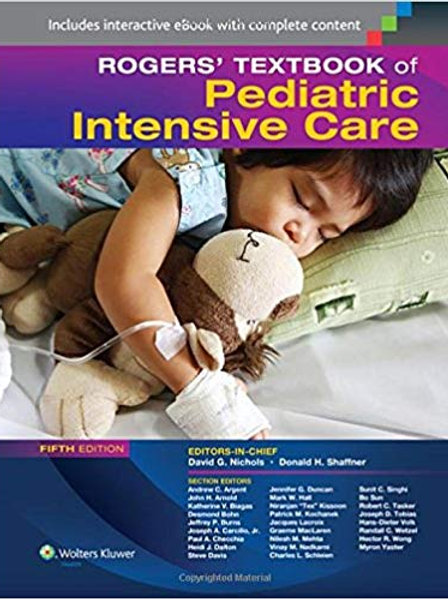 Rogers' Textbook of Pediatric Intensive Care Fifth Edition