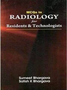 MCQs in Radiology for Residents & Technologists
