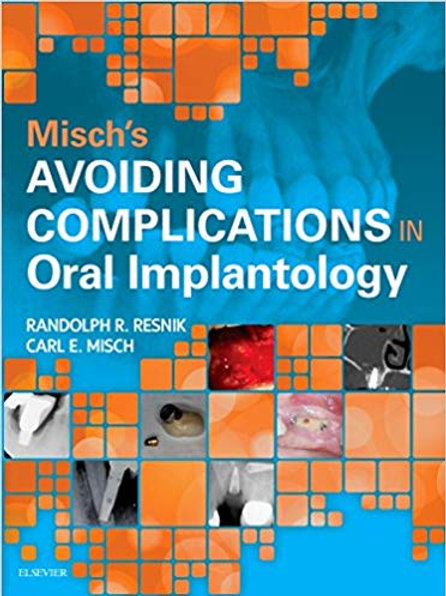 Misch's Avoiding Complications in Oral Implantology 1st Edition