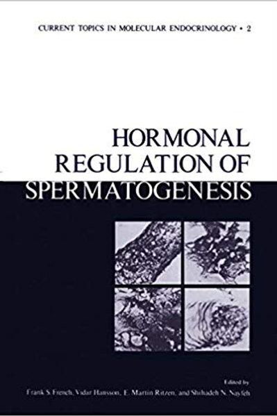 Hormonal Regulation of Spermatogenesis (Current Topics in Molecular Endocrinolog