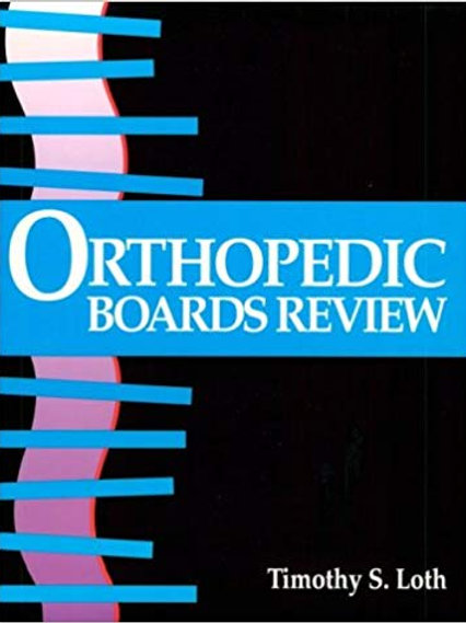 Orthopaedic Boards Review: Specialty Board Review Series (Bk. 1) 1st Edition