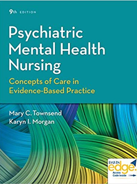 Psychiatric Mental Health Nursing: Concepts of Care in Evidence-Based Practice 9