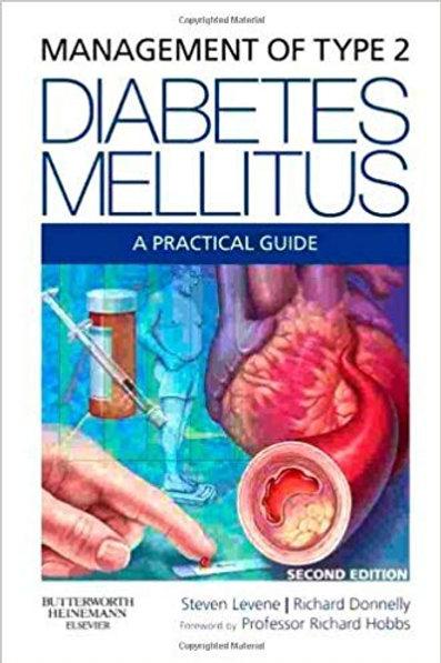 Management of Type 2 Diabetes Mellitus: A Practical Guide, 2e by Steven Levene M
