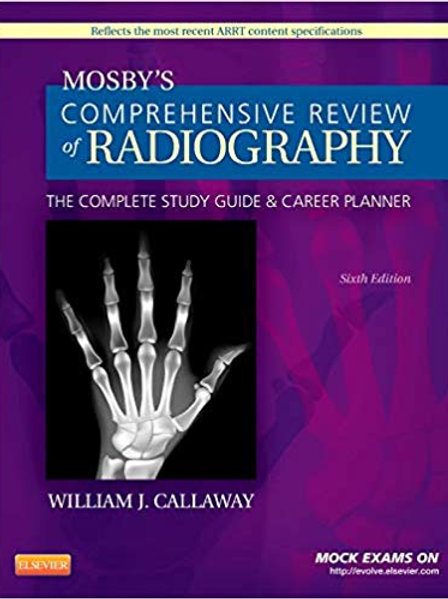 Mosby's Comprehensive Review of Radiography: The Complete Study Guide and Career
