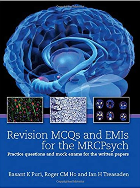 Revision MCQs and EMIs for the MRCPsych: Practice questions and mock exams for t