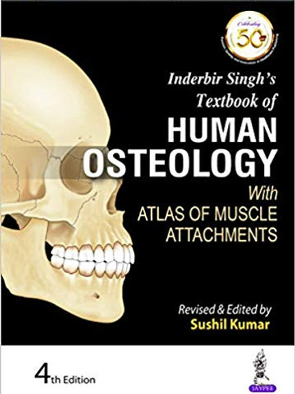 Inderbir Singh's Textbook of Human Osteology: With Atlas of Muscle Attachments 4