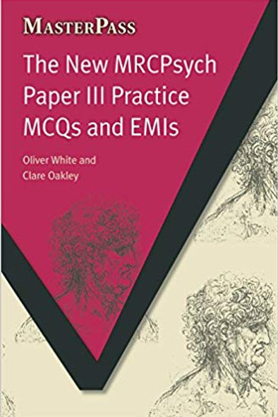 The New MRCPsych Paper III Practice MCQs and EMIs (MasterPass) 1st Edition
