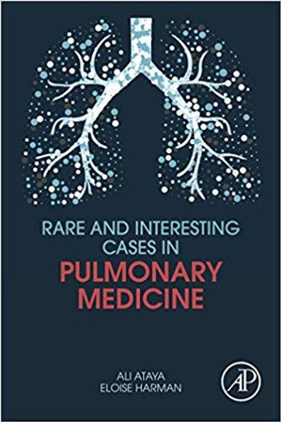 Rare and Interesting Cases in Pulmonary Medicine 1st Edition