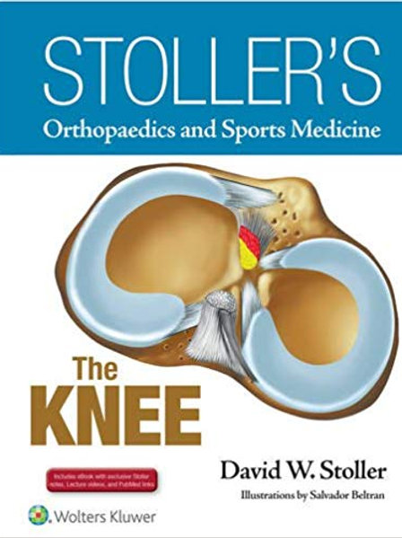 Stoller's Orthopaedics and Sports Medicine: The Knee: Includes Stoller Lecture V