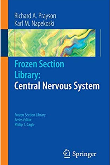 Frozen Section Library: Central Nervous System 2011th Edition