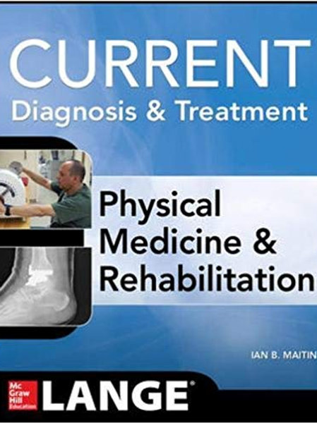 Current Diagnosis and Treatment Physical Medicine and Rehabilitation (Current Di