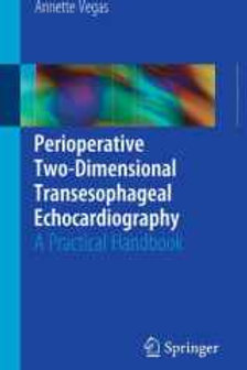 Perioperative Two-Dimensional Transesophageal Echocardiography: A Practical Hand