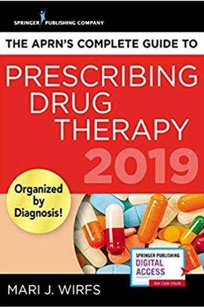 The APRN's Complete Guide to Prescribing Drug Therapy – Quick Access APRN Drug G