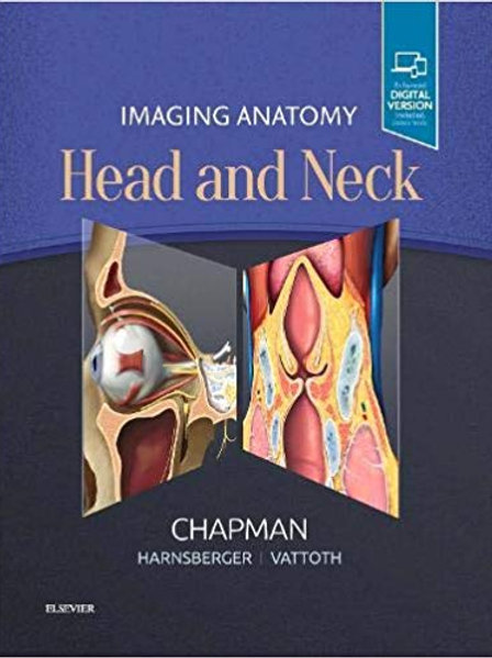 Imaging Anatomy: Head and Neck 1st Edition