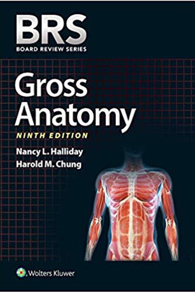 BRS Gross Anatomy (Board Review Series) Ninth, North American Edition
