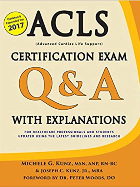 ACLS Certification Exam Q & A with Explanations: For Healthcare Professionals an