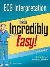 ECG Interpretation Made Incredibly Easy (Incredibly Easy! Series®