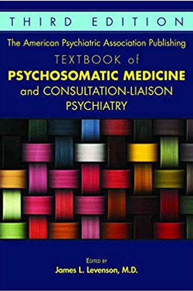 The American Psychiatric Association Publishing Textbook of Psychosomatic Medici
