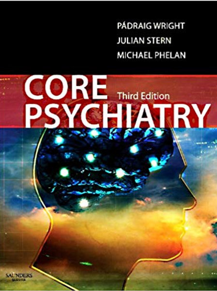 Core Psychiatry (MRCPsy Study Guides) 3rd Edition