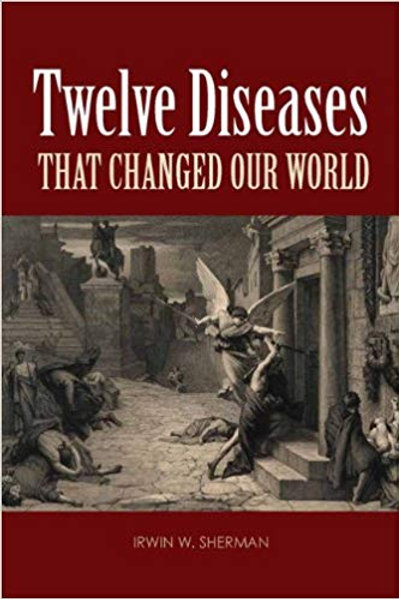 Twelve Diseases That Changed Our World 1st Edition