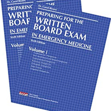 Dr. Carol Rivers' Preparing for the Written Board Exam in Emergency Medicine Pap