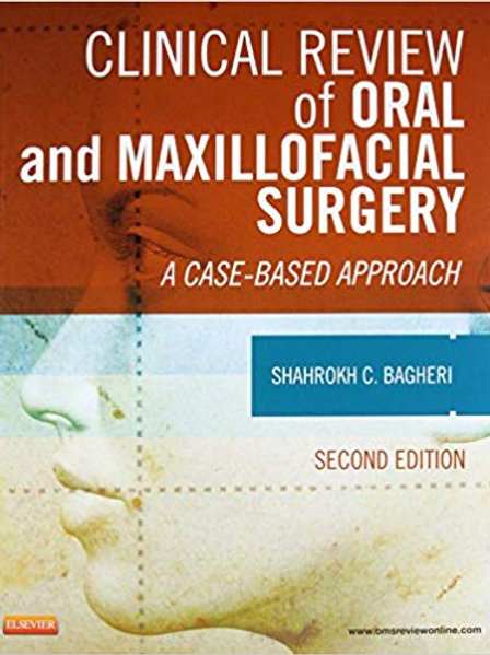 Clinical Review of Oral and Maxillofacial Surgery: A Case-based Approach 2nd Edi