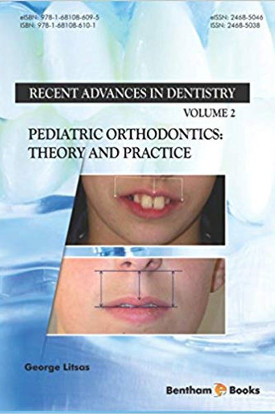 Pediatric Orthodontics: Theory and Practice (Recent Advances in Dentistry)