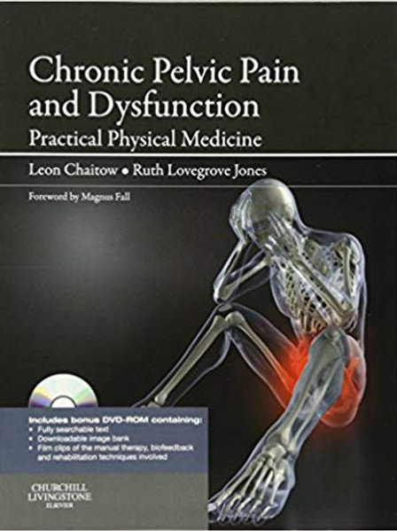 Chronic Pelvic Pain and Dysfunction: Practical Physical Medicine 1st Edition