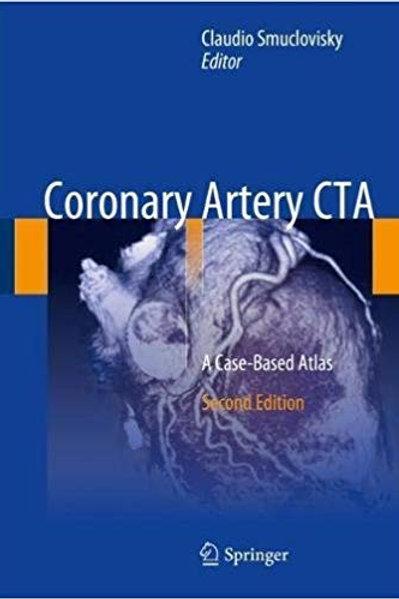 Coronary Artery CTA: A Case-Based Atlas 2nd ed. 2018 Edition