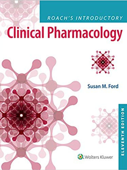 Roach's Introductory Clinical Pharmacology Eleventh, North American Edition