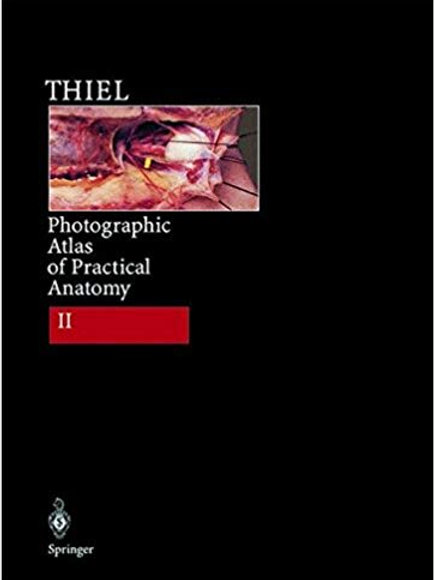 Photographic Atlas of Practical Anatomy II: Neck, Head, Back, Chest, Upper Extre