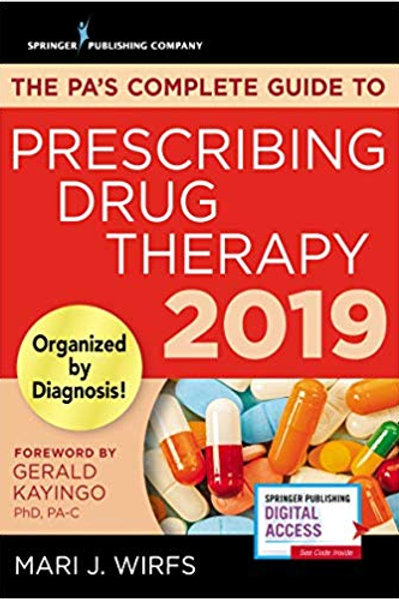 The PA's Complete Guide to Prescribing Drug Therapy – Quick Access PA Drug Guide