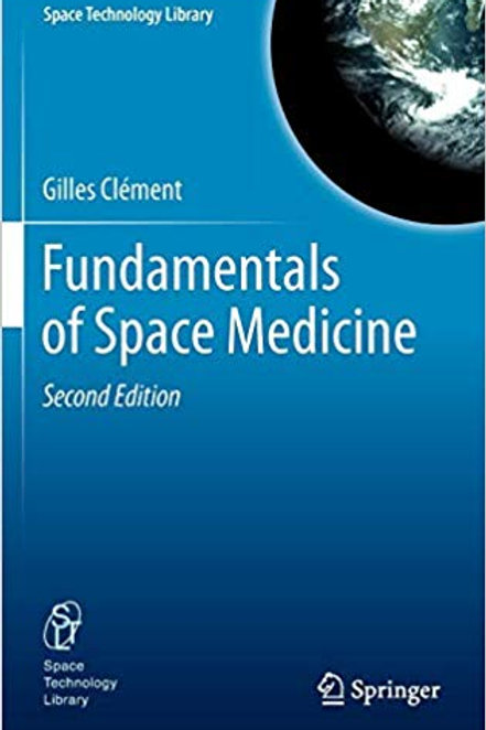 Fundamentals of Space Medicine (Space Technology Library) 2nd ed. 2011 Edition